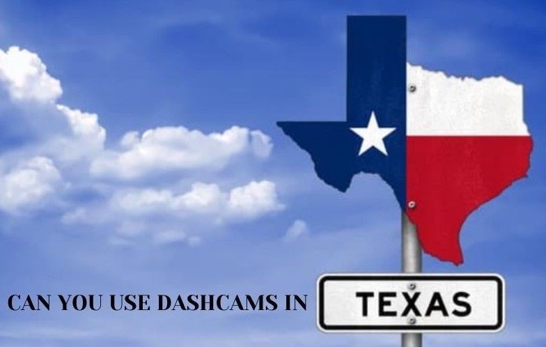 Are dash cams legal in Texas?